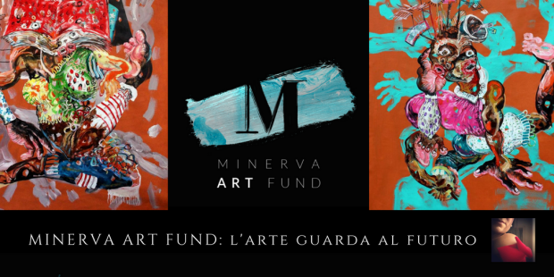 MINERVA ART FUND: l'arte guarda al futuro
