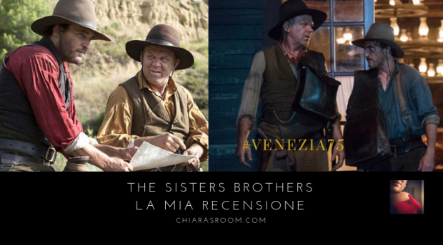 Venezia 75: la mia recensione di The Sisters Brothers di Jacques Audiard